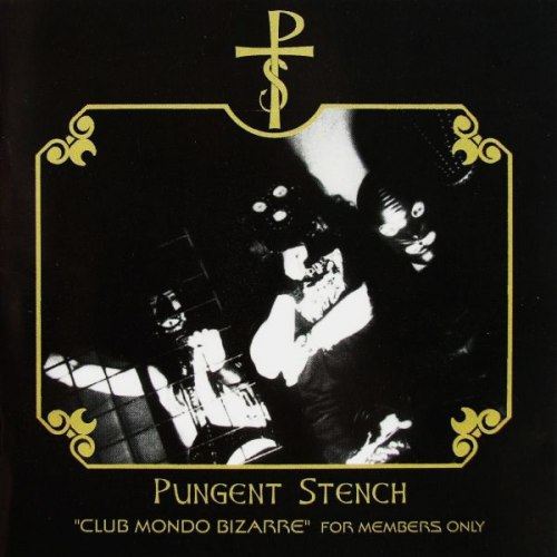 "PUNGENT STENCH - ""Club Mondo Bizarre"" For Members Only CD Death Metal"