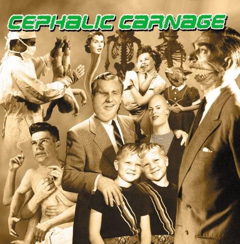 CEPHALIC CARNAGE - Exploiting Dysfunction CD Grindcore