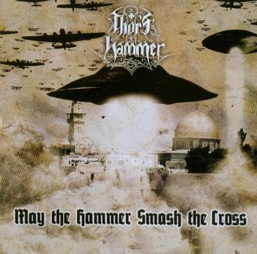 THOR'S HAMMER - May The Hammer Smash The Cross CD NS Metal