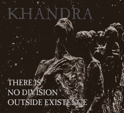 KHANDRA - There is no division outside existence Digi-CD Blackened Metal
