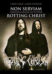Non Serviam: официальная история ROTTING CHRIST (специальная версия) Книга Metal