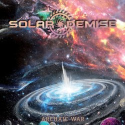 SOLAR DEMISE - Archaic War CD Progressive Death Metal