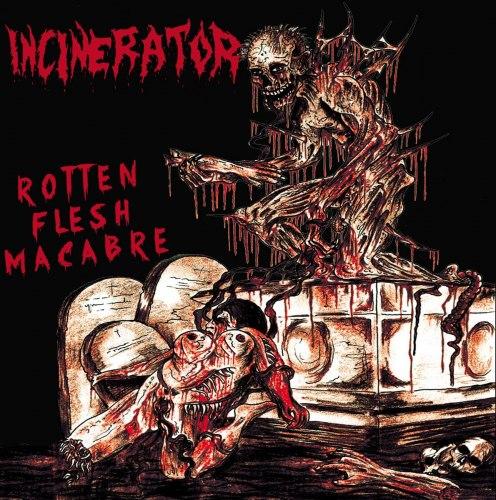 INCINERATOR - Rotten Flesh Macabre MCD Death Metal