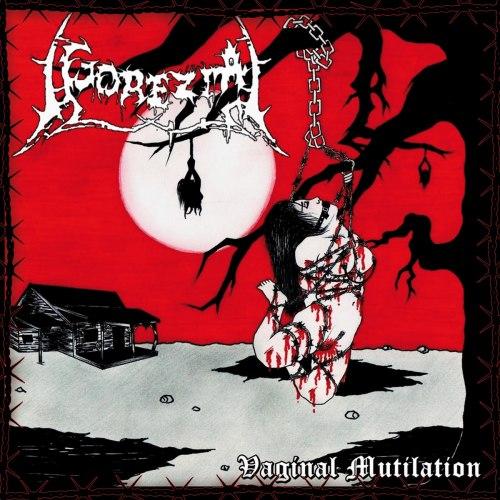 GOREZIA - Vaginal Mutilation MCD Brutal Death Metal