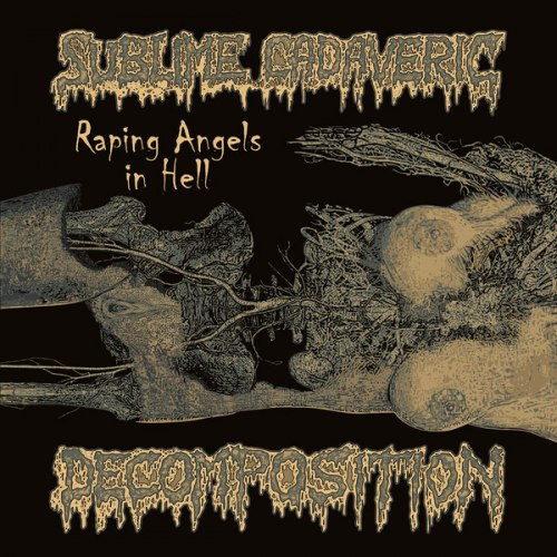 SUBLIME CADAVERIC DECOMPOSITION - Raping Angels in Hell Gatefold LP Goregrind