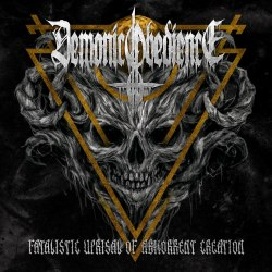 DEMONIC OBEDIENCE - Fatalistic Uprisal Of Abhorrent Creation CD Death Metal