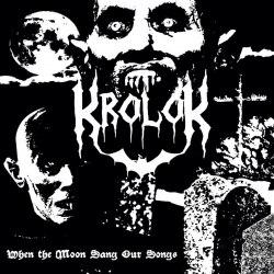 KROLOK - When the Moon Sang Our Songs Digi-MCD Black Metal