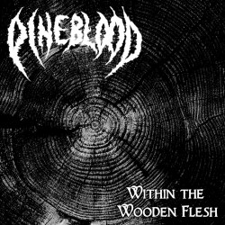 PINEBLOOD - Within The Wooden Flesh Tape Metal