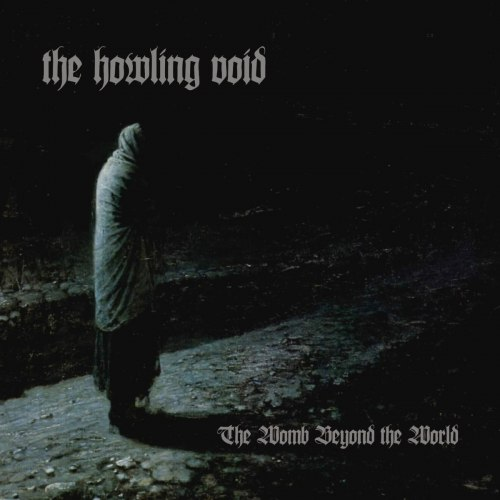 THE HOWLING VOID - The Womb Beyond The World Digi-CD Atmospheric Doom Metal
