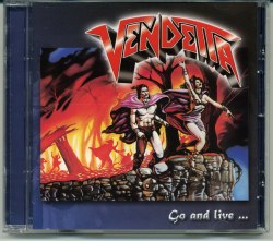 VENDETTA - Go And Live...Stay And Die CD Thrash Metal