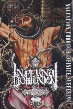 INFERNAL DOMINION - Salvation Through Infinite Suffering Tape Death Metal