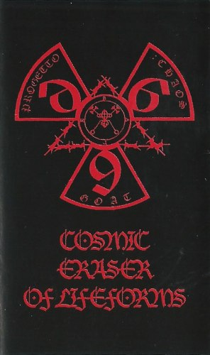 PROGETTO: CHAOSGOAT666 - Cosmic Eraser Of Lifeforms Tape Black Metal