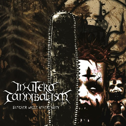 IN UTERO CANNIBALISM - Butcher While Others Obey CD Death Metal