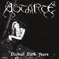 ASTARTE - Doomed Dark Years Digi-CD Blackened Metal