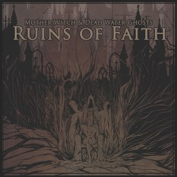 MOTHER WITCH & DEAD WATER GHOSTS - Ruins of Faith Digi-CD Stoner Doom Metal
