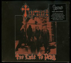 TYRANT - Too Late To Pray Digi-CD Heavy Metal