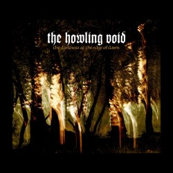 THE HOWLING VOID - The Darkness At The Edge Of Dawn Digi-CD Atmospheric Doom Metal