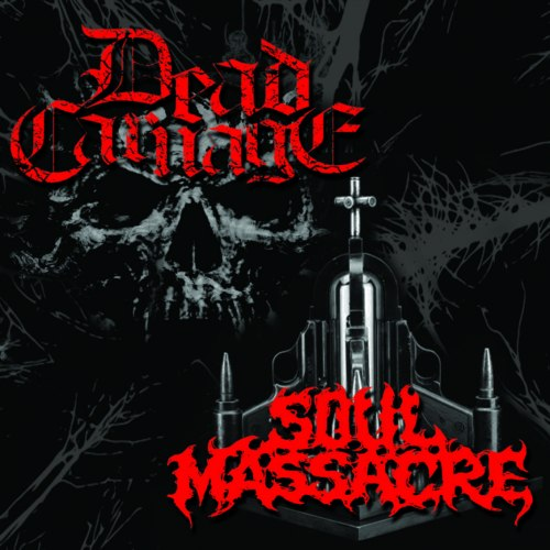 DEAD CARNAGE / SOUL MASSACRE - The Only Thing I Ever Wanted Was To Kill The God / 1000 Ways To Die CD Death Metal